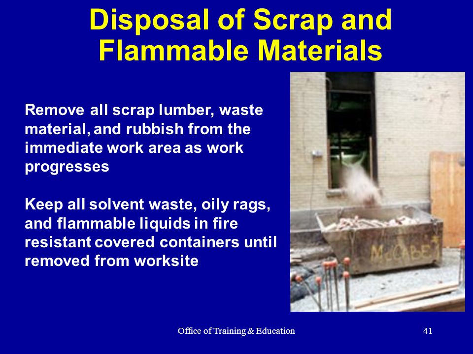 Disposal of Scrap and Flammable Materials