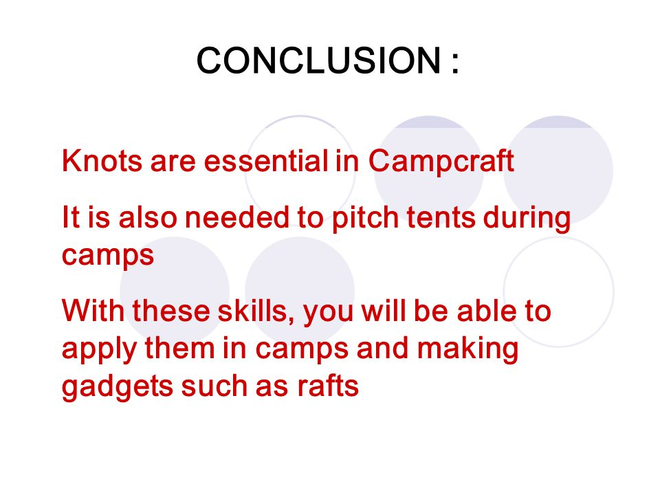 CONCLUSION : Knots are essential in Campcraft