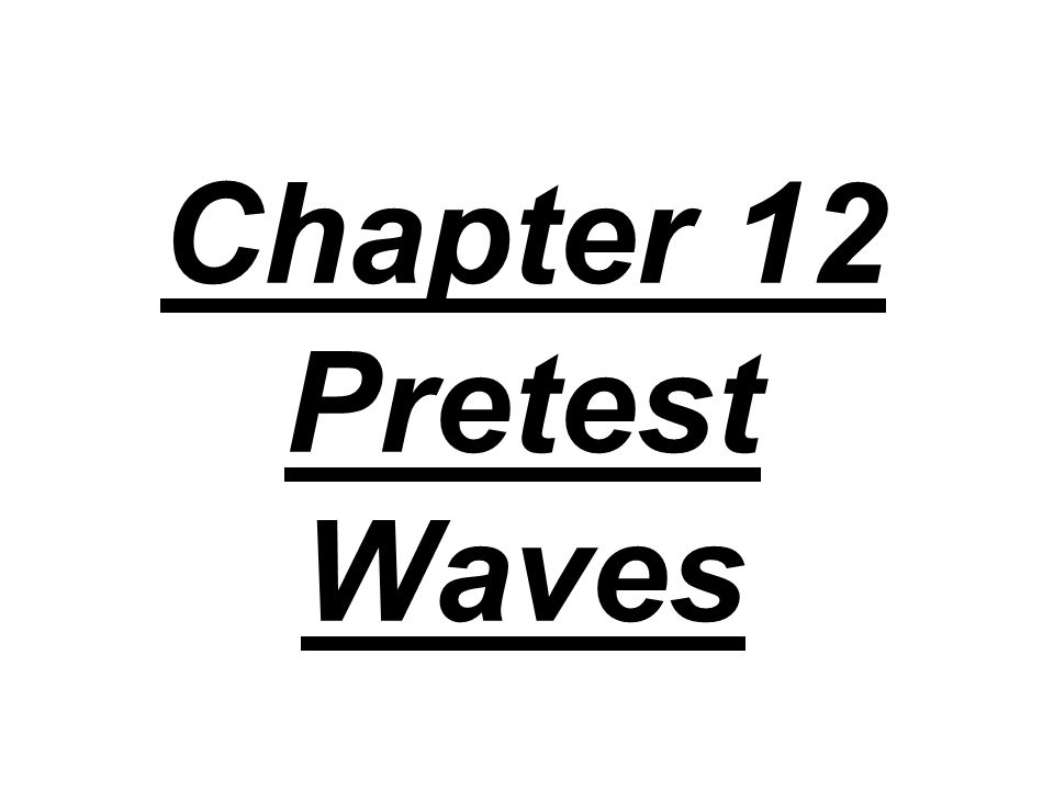 Chapter 12 Pretest Waves