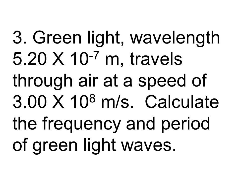 3. Green light, wavelength 5