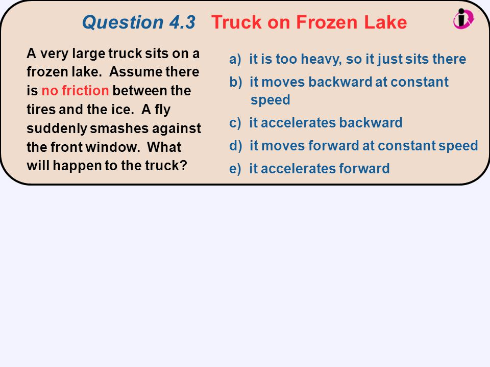 Question 4.3 Truck on Frozen Lake