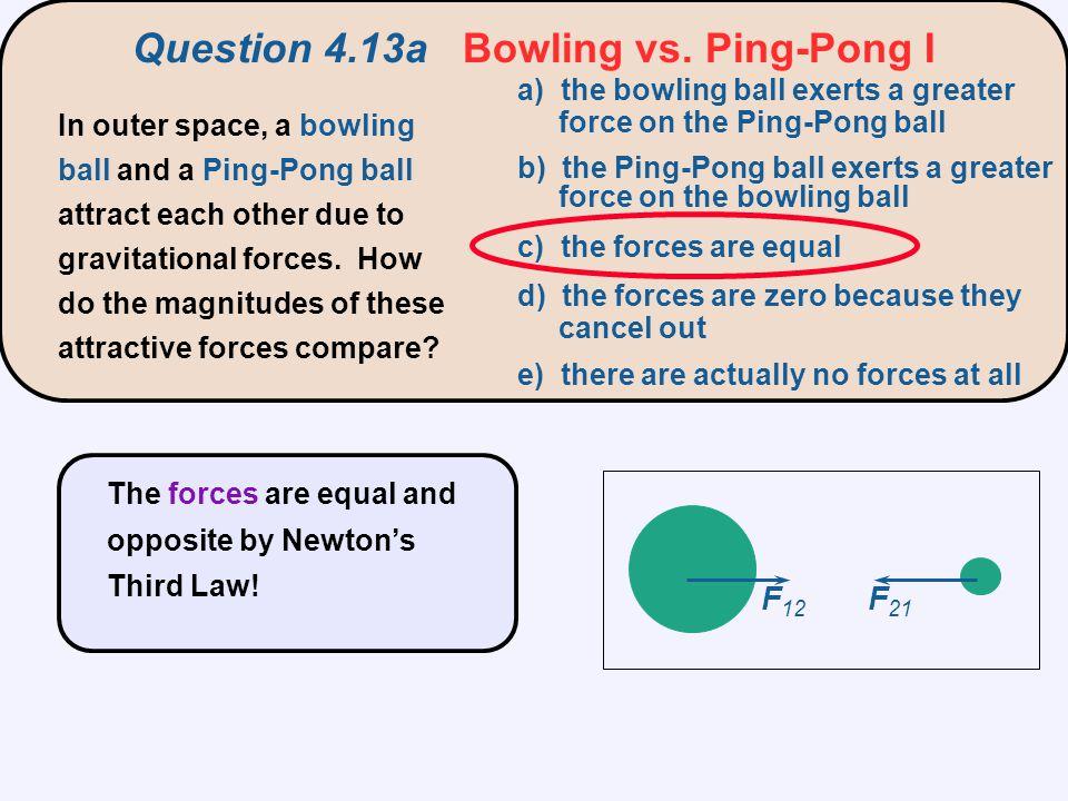 Question 4.13a Bowling vs. Ping-Pong I