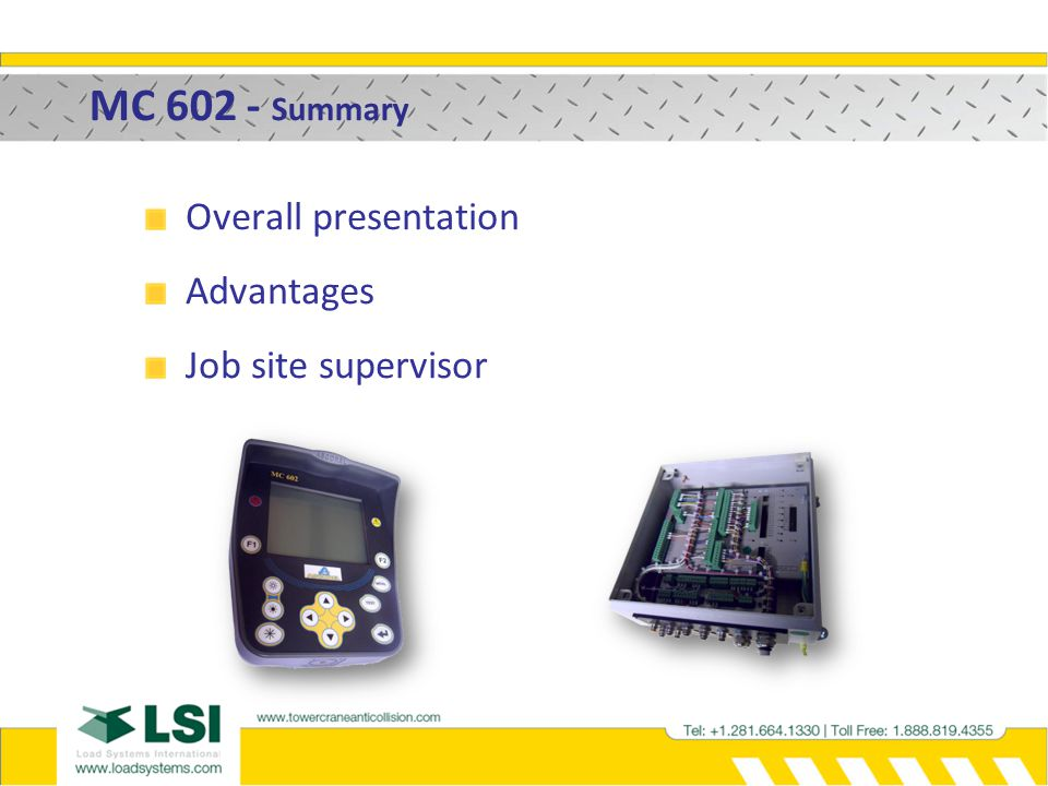 MC 602 - Summary Overall presentation Advantages Job site supervisor
