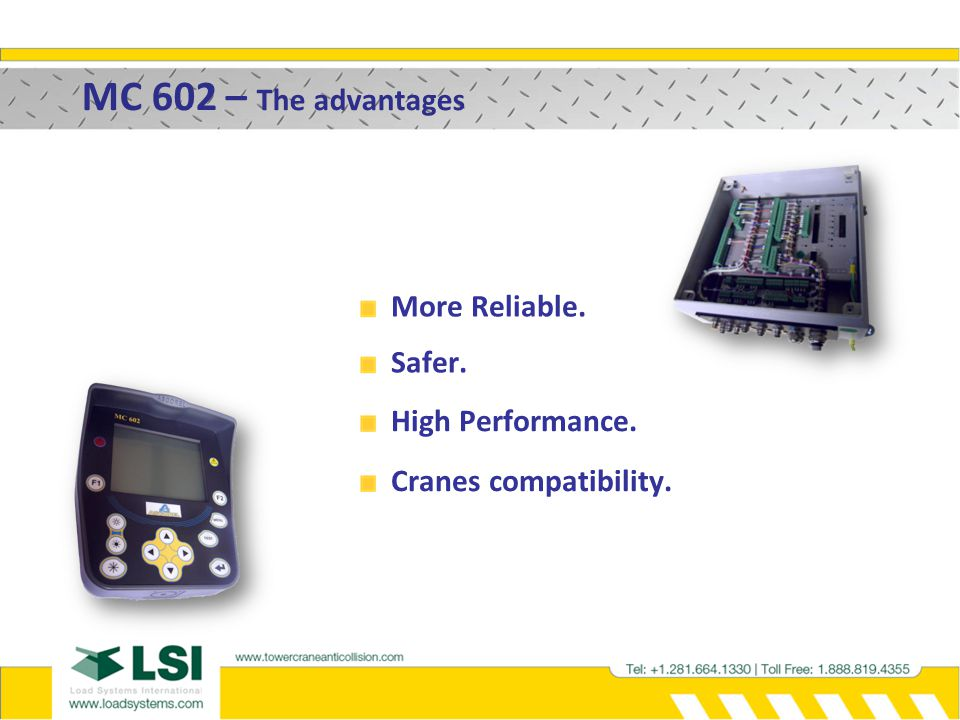 MC 602 – The advantages More Reliable. Safer. High Performance.