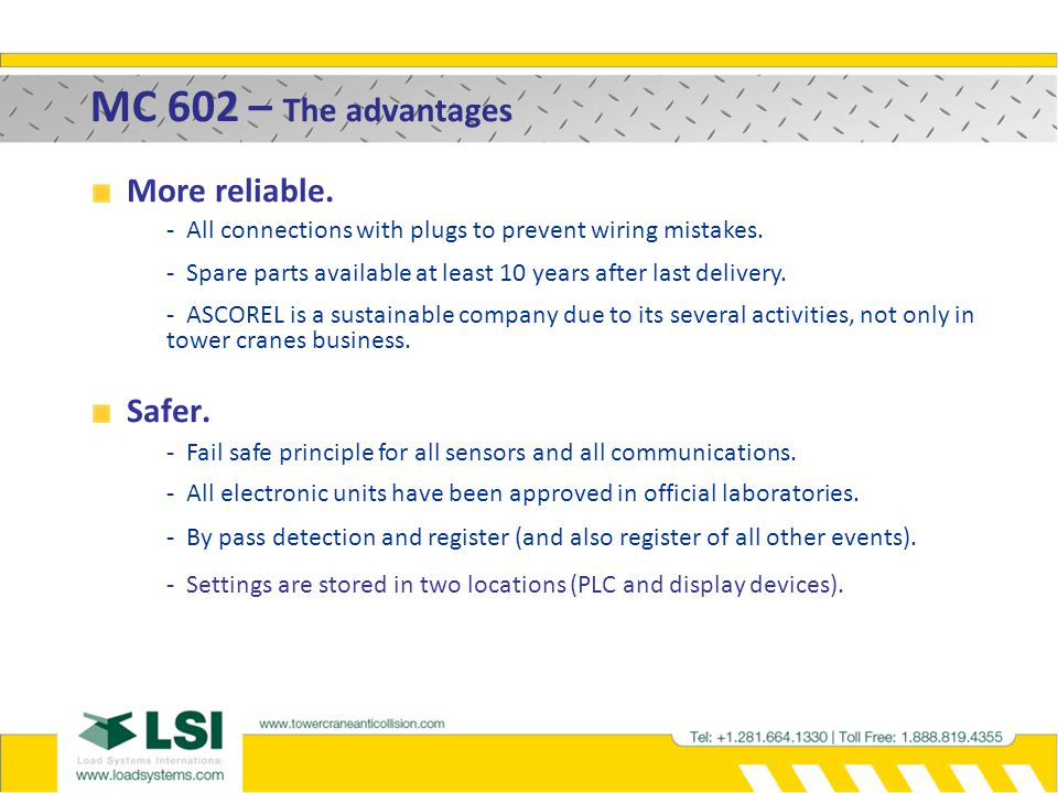 MC 602 – The advantages More reliable. Safer.