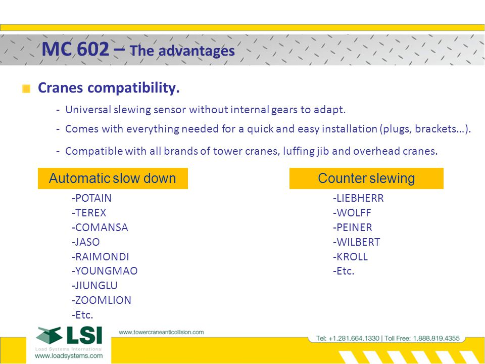 MC 602 – The advantages Cranes compatibility. Automatic slow down