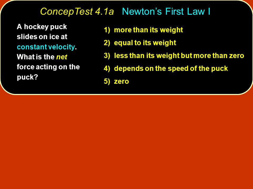 ConcepTest 4.1a Newton's First Law I