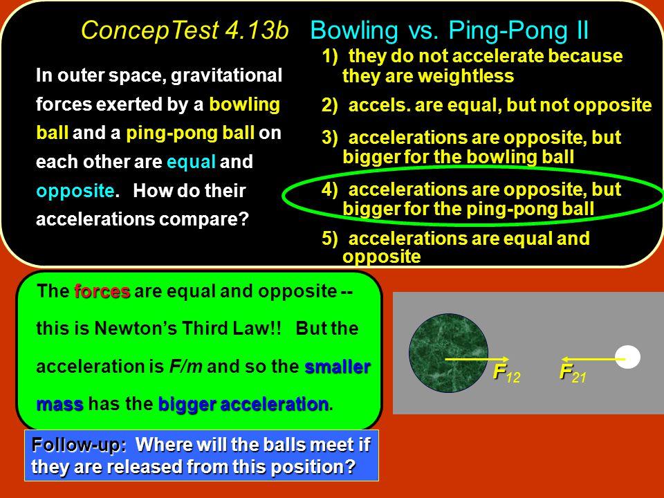 ConcepTest 4.13b Bowling vs. Ping-Pong II