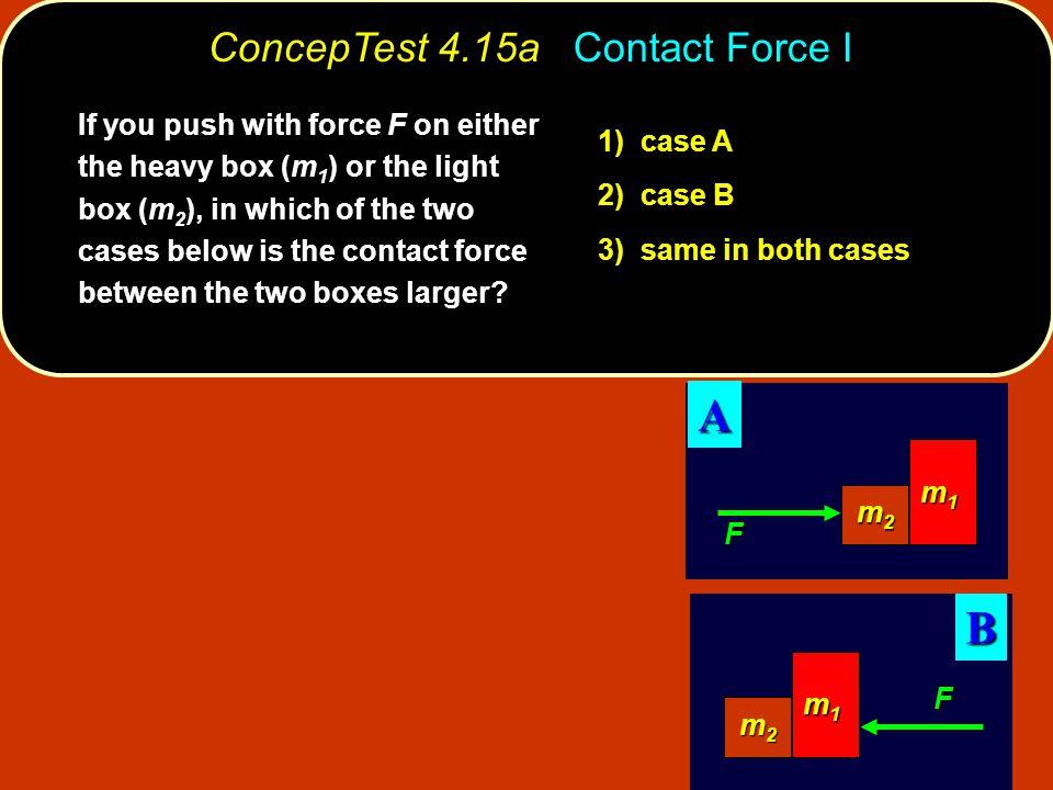 ConcepTest 4.15a Contact Force I
