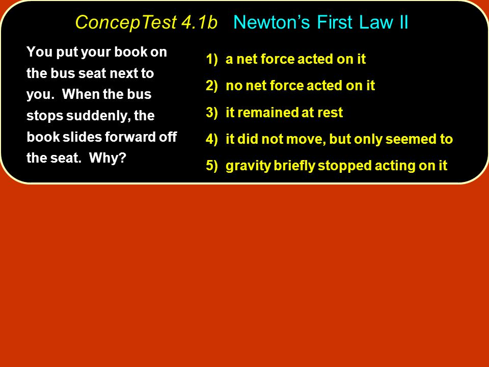 ConcepTest 4.1b Newton's First Law II