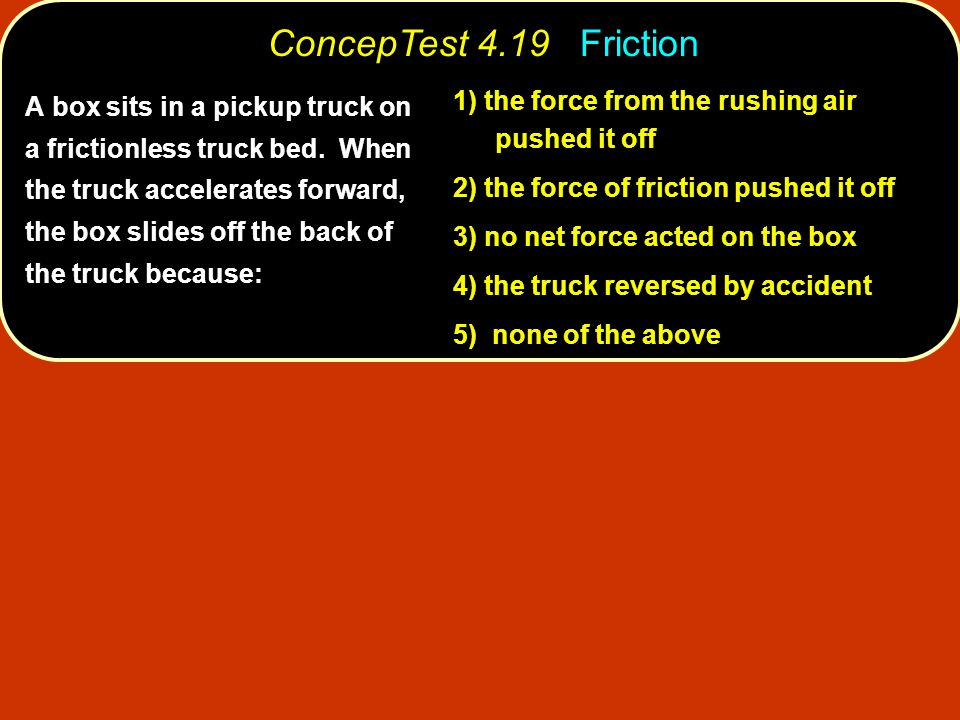 ConcepTest 4.19 Friction