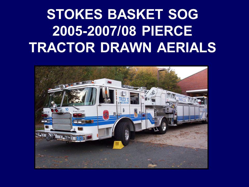 STOKES BASKET SOG 2005-2007/08 PIERCE TRACTOR DRAWN AERIALS
