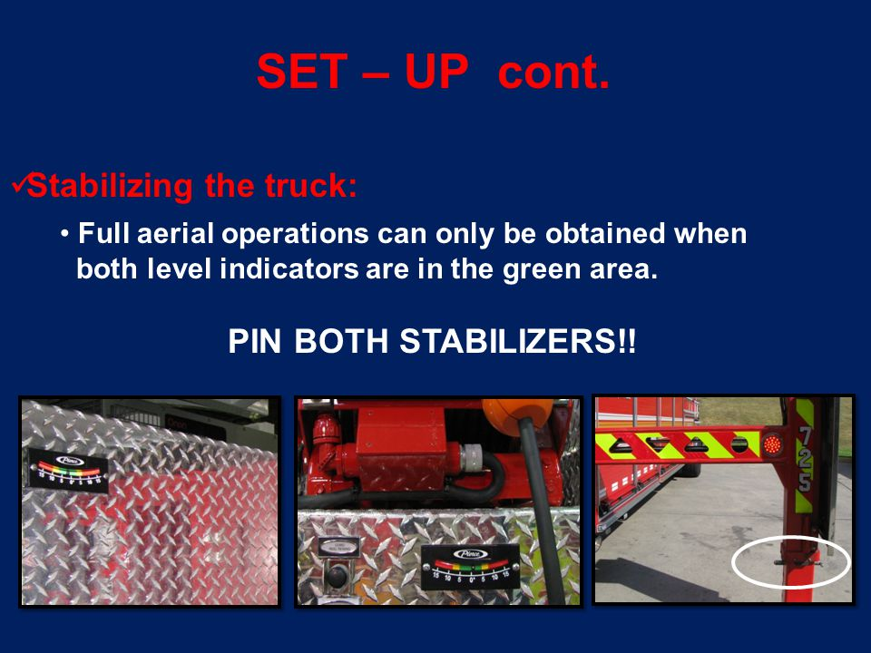 SET – UP cont. Stabilizing the truck: