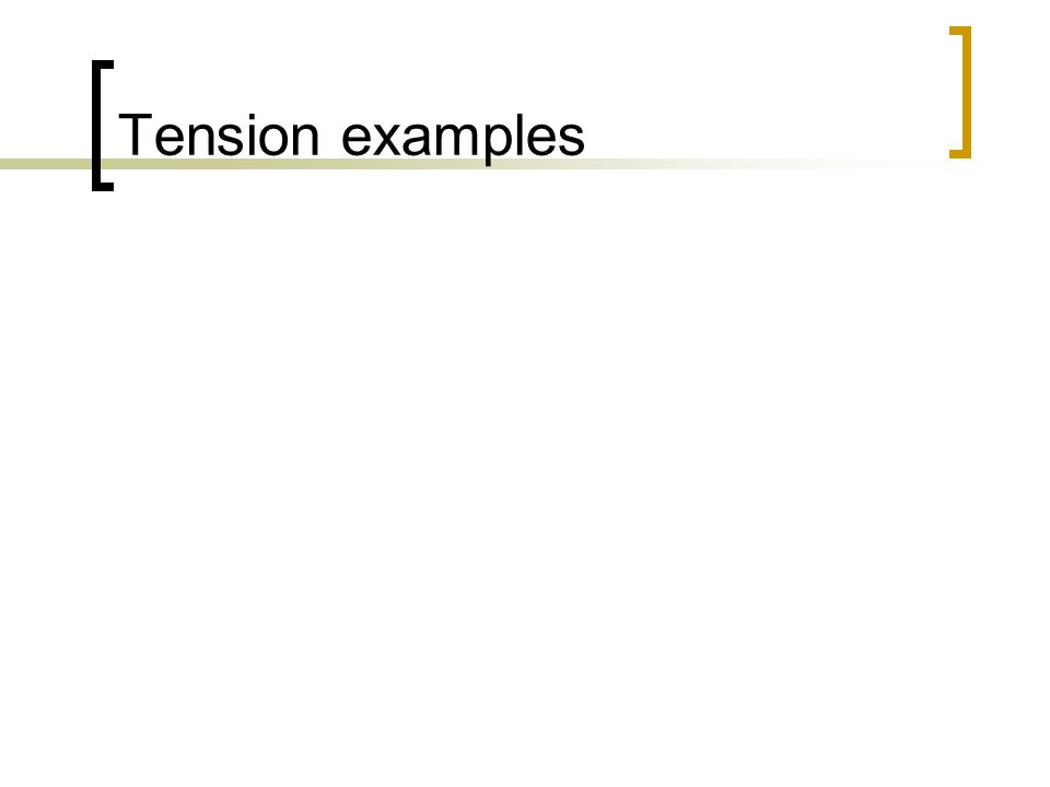 Tension examples