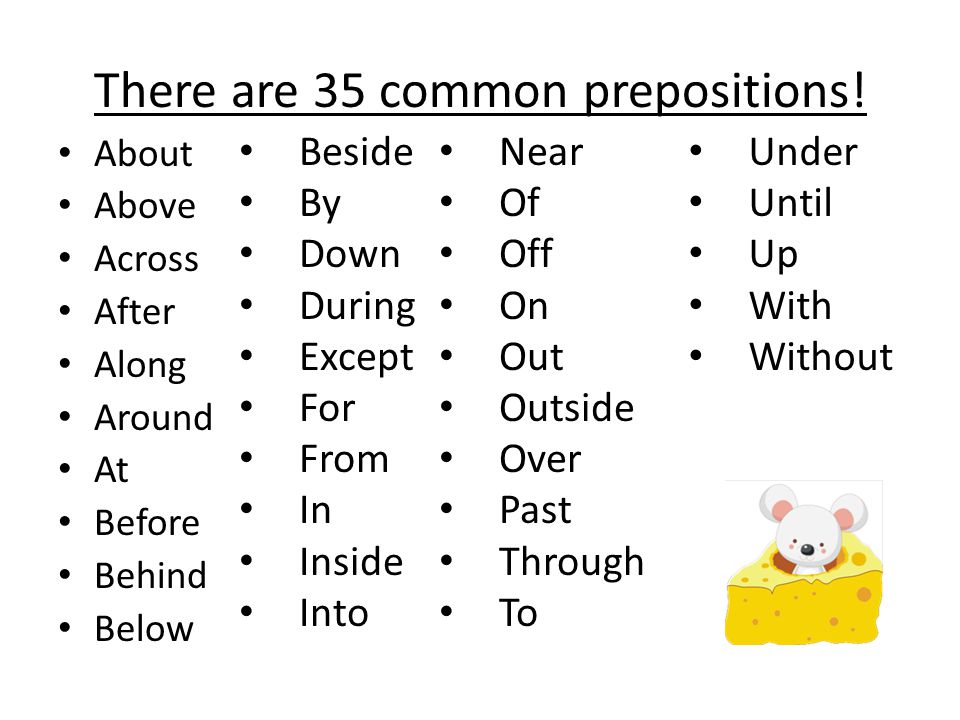 There are 35 common prepositions!