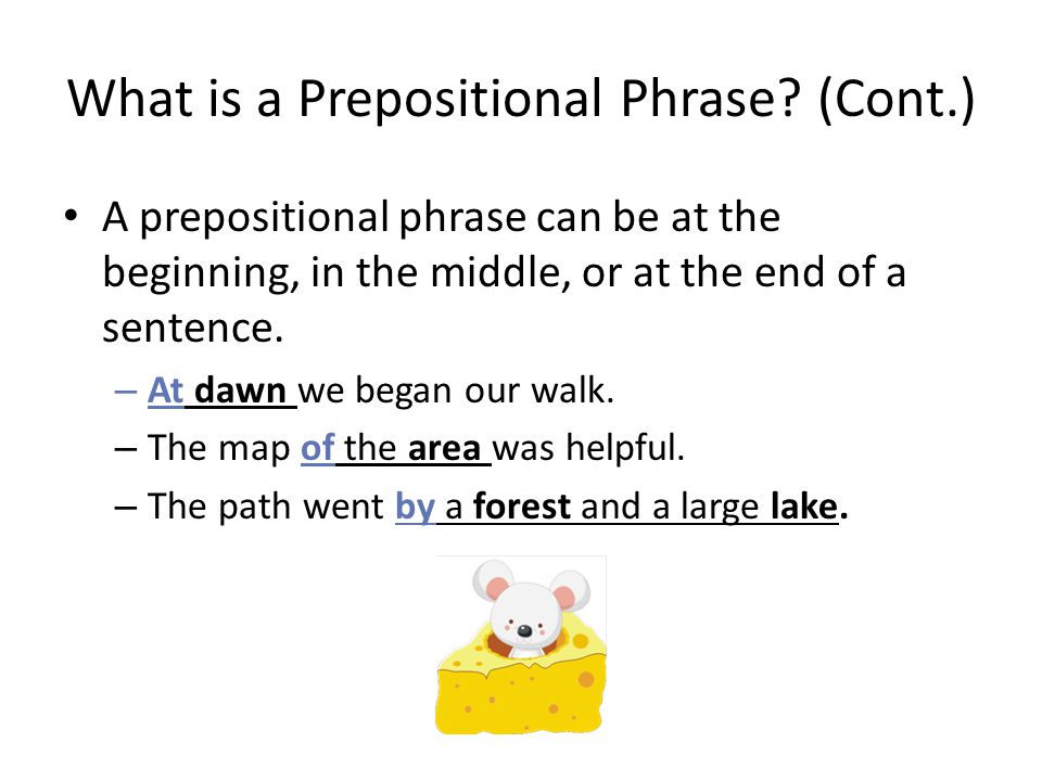 What is a Prepositional Phrase (Cont.)