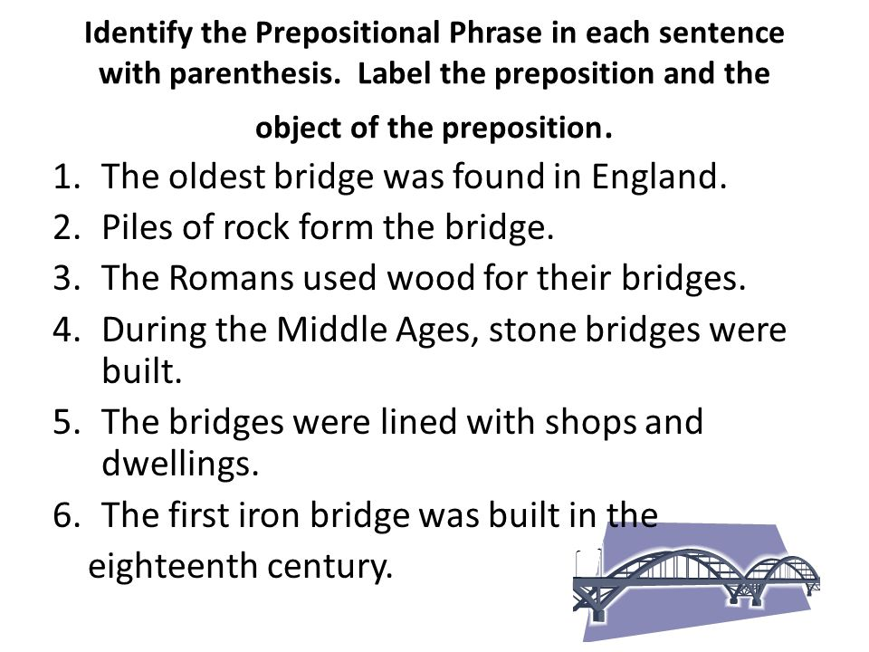 The oldest bridge was found in England. Piles of rock form the bridge.