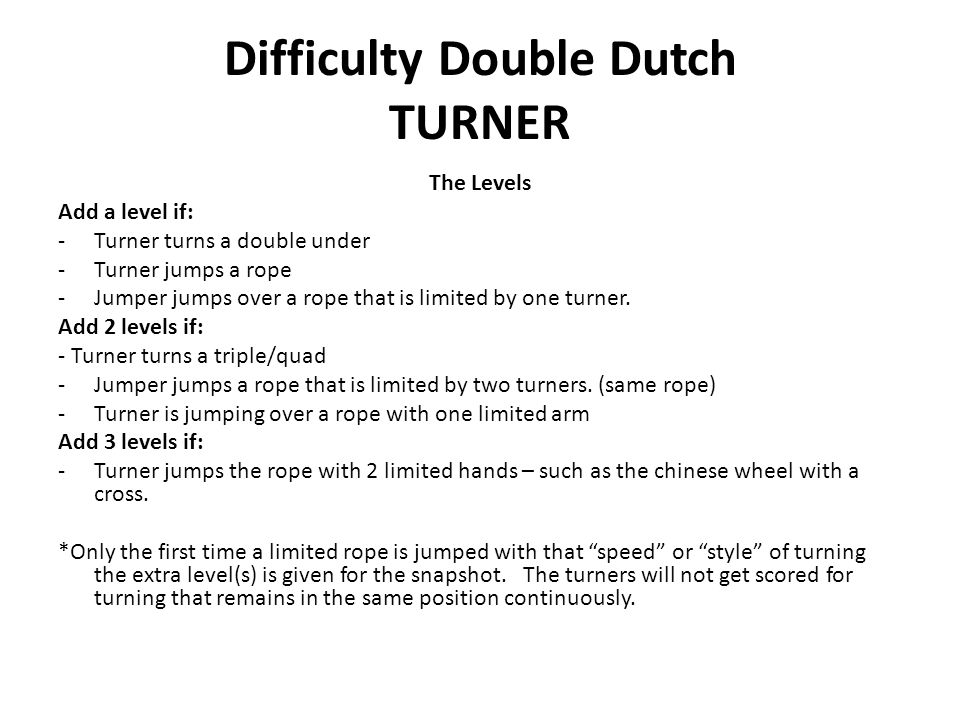 Difficulty Double Dutch TURNER