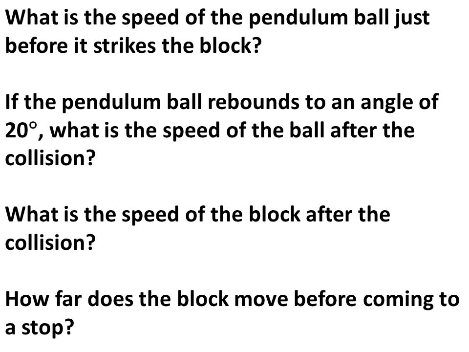 What is the speed of the pendulum ball just before it strikes the block