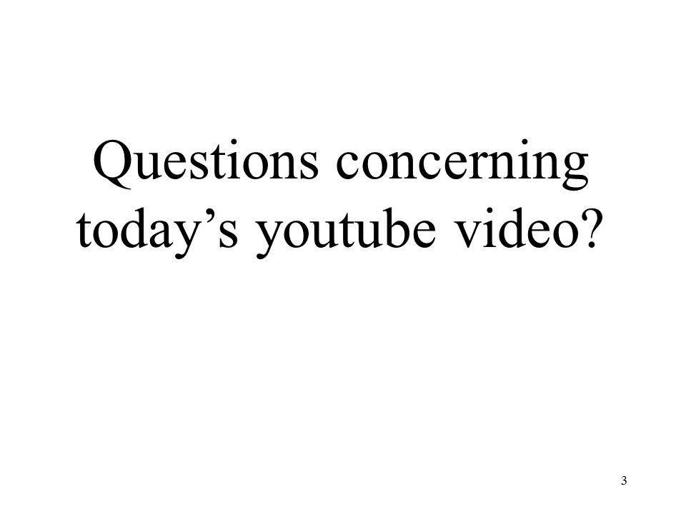 Questions concerning today's youtube video