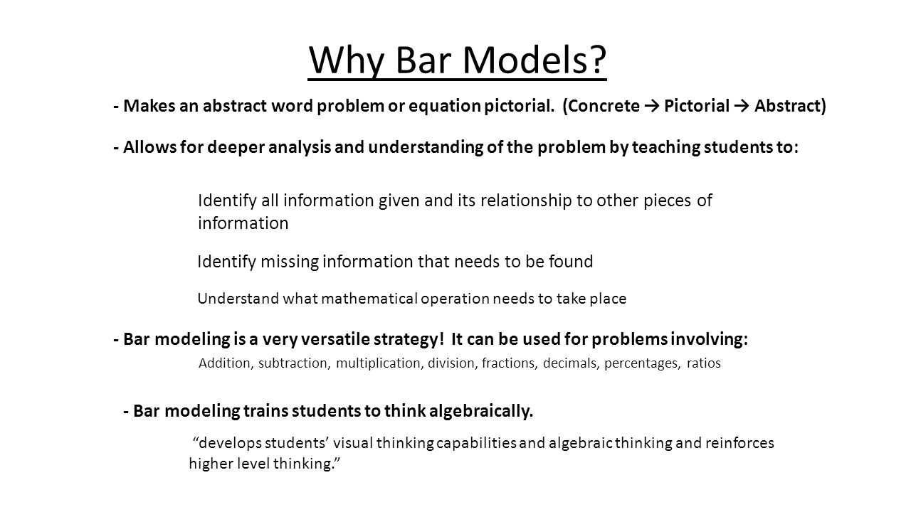 Why Bar Models - Makes an abstract word problem or equation pictorial. (Concrete → Pictorial → Abstract)