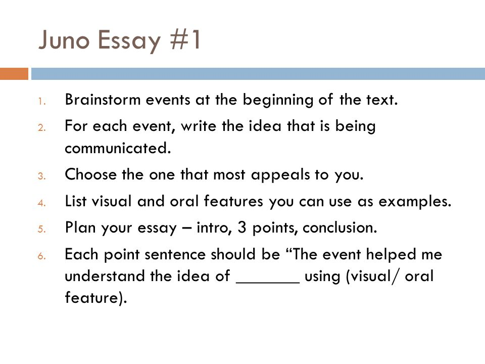 Juno Essay #1 Brainstorm events at the beginning of the text.