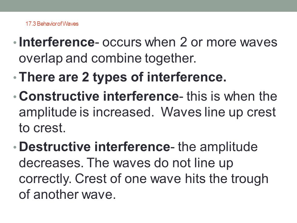 There are 2 types of interference.