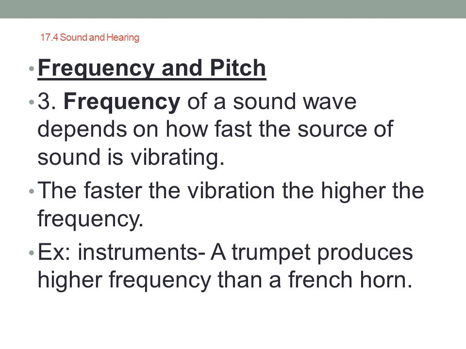 The faster the vibration the higher the frequency.