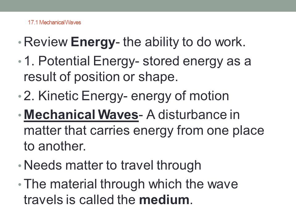 Review Energy- the ability to do work.