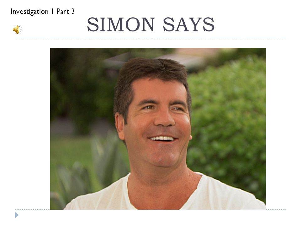 SIMON SAYS Investigation 1 Part 3