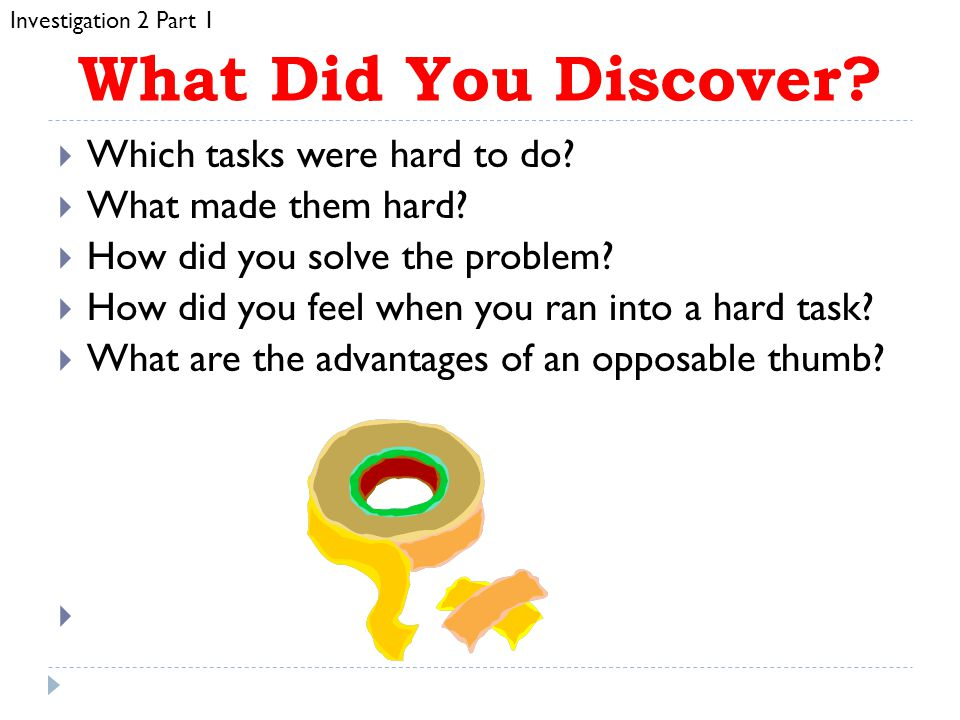 What Did You Discover Which tasks were hard to do