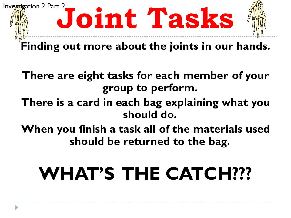 Joint Tasks WHAT'S THE CATCH