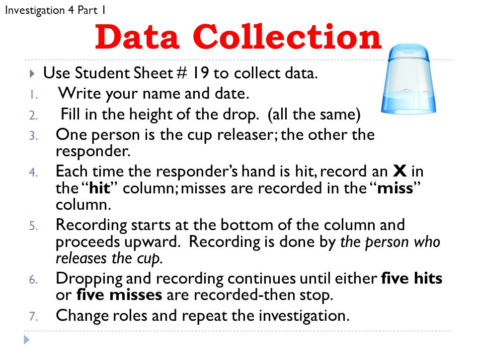 Data Collection Use Student Sheet # 19 to collect data.