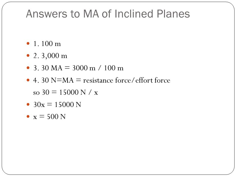 Answers to MA of Inclined Planes