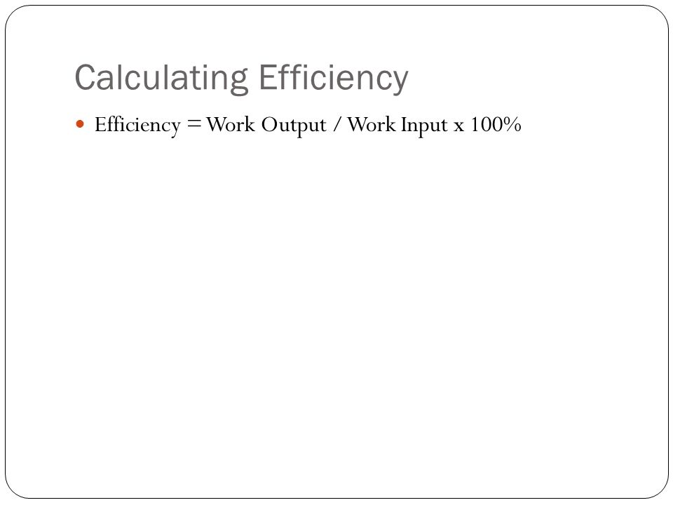 Calculating Efficiency