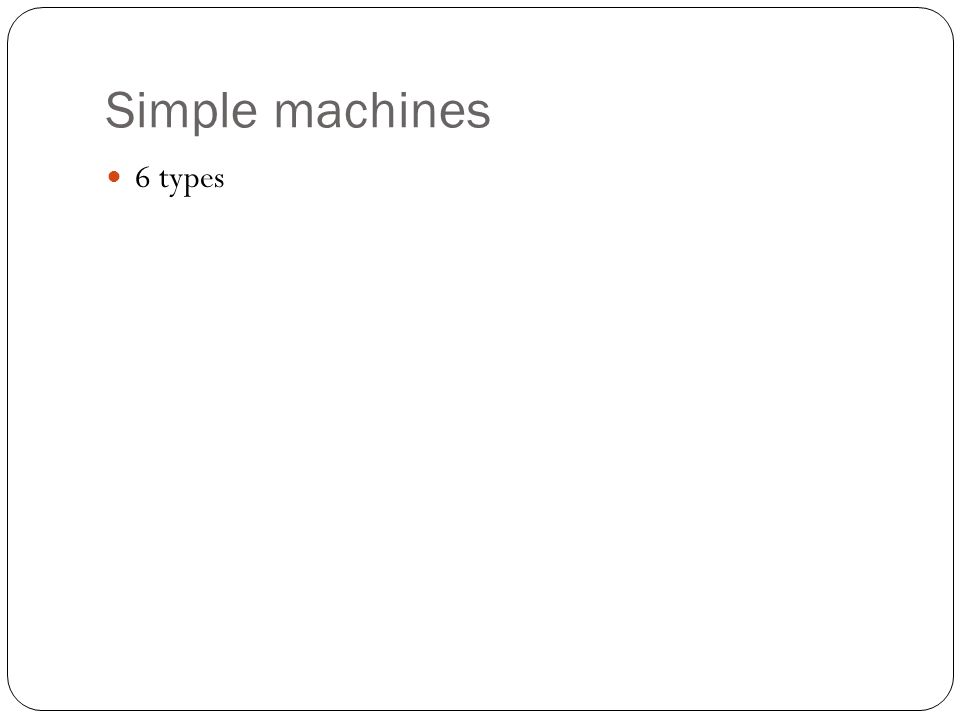 Simple machines 6 types