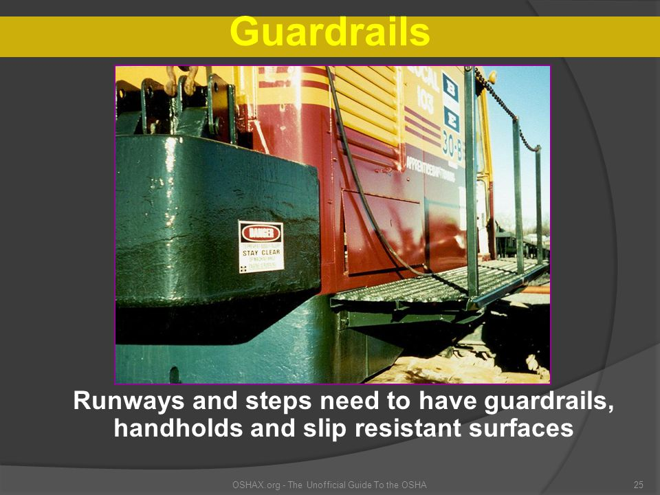 Guardrails Runways and steps need to have guardrails,
