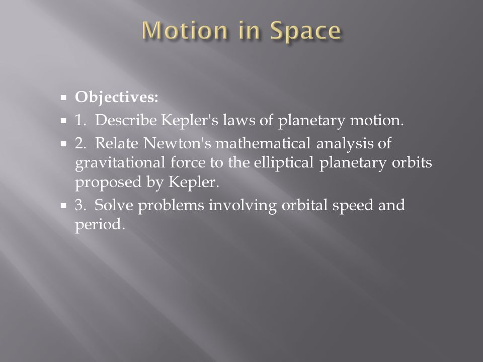 Motion in Space Objectives: