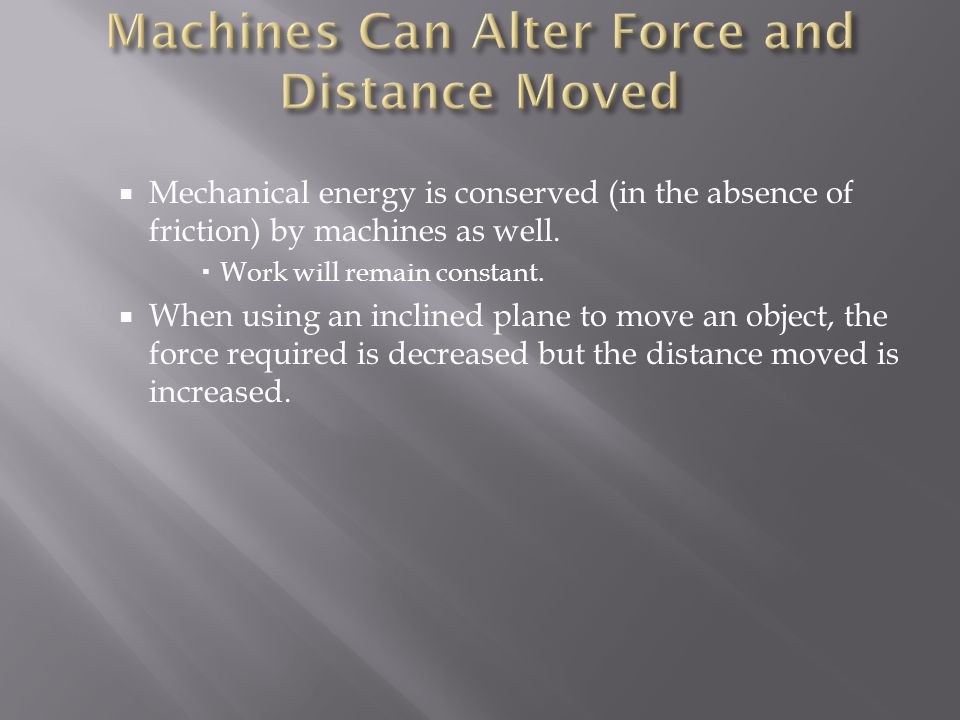 Machines Can Alter Force and Distance Moved