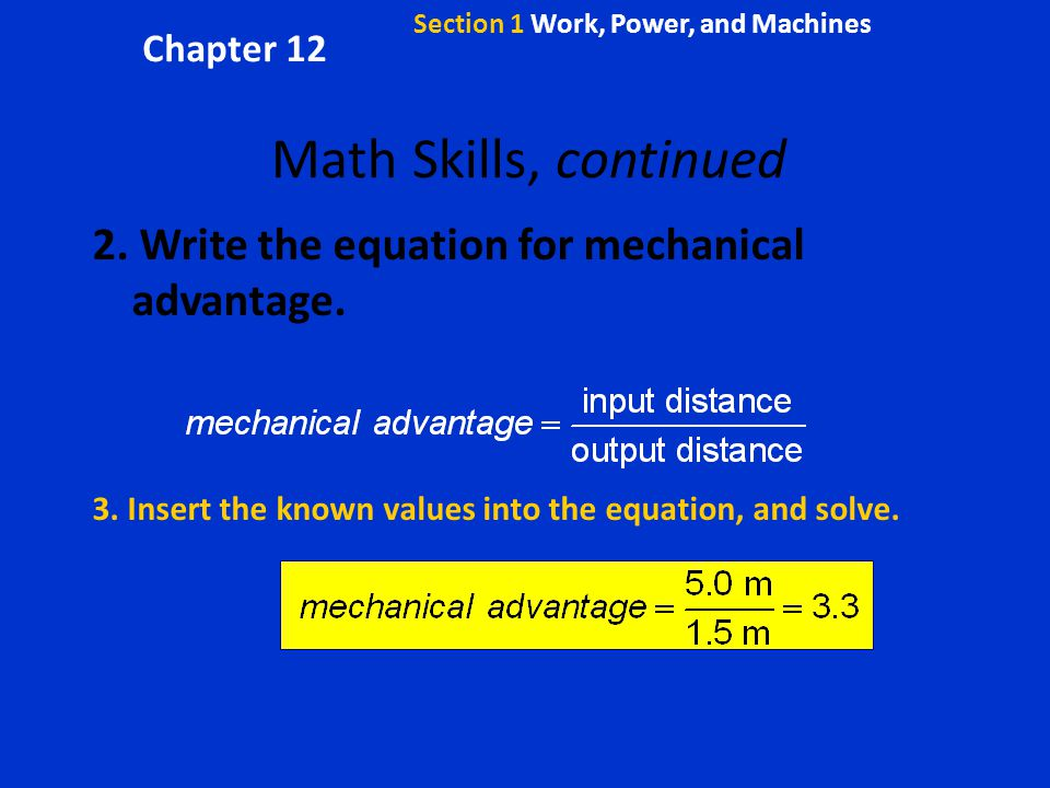 Math Skills, continued 2. Write the equation for mechanical advantage.
