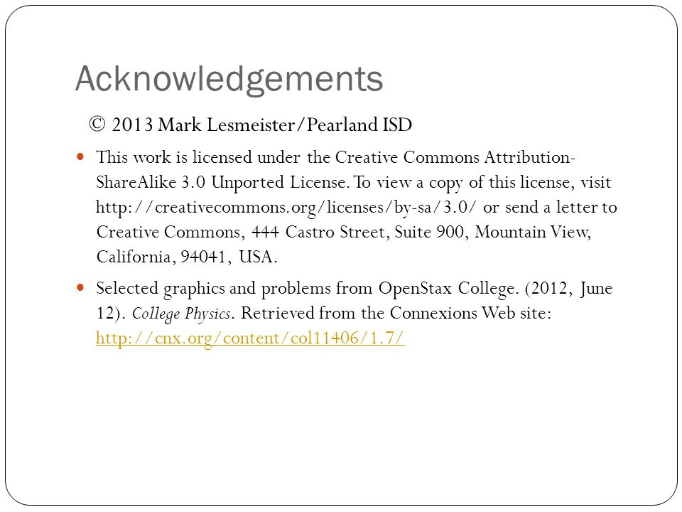 Acknowledgements © 2013 Mark Lesmeister/Pearland ISD