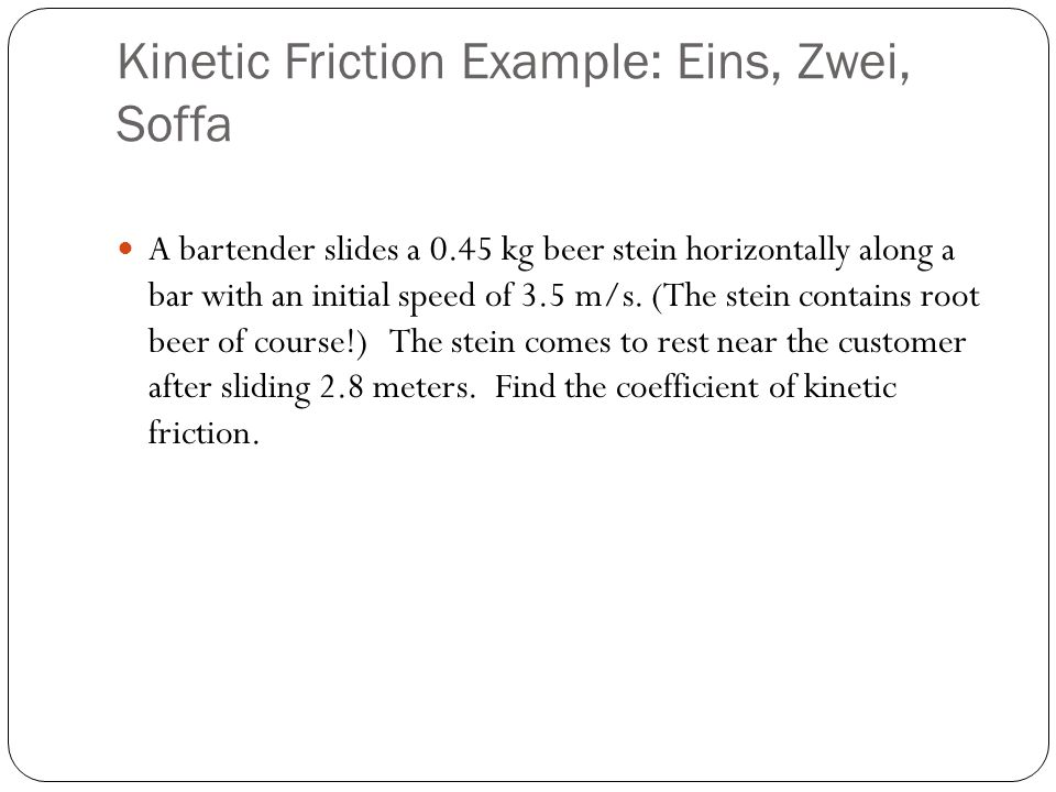 Kinetic Friction Example: Eins, Zwei, Soffa