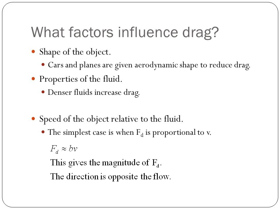 What factors influence drag
