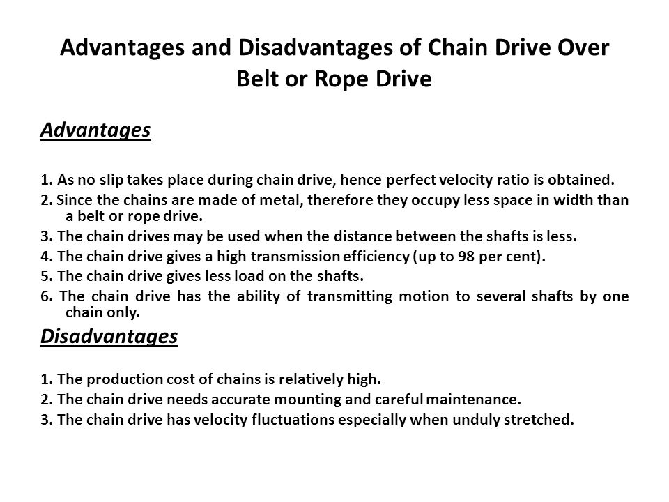 Advantages and Disadvantages of Chain Drive Over Belt or Rope Drive