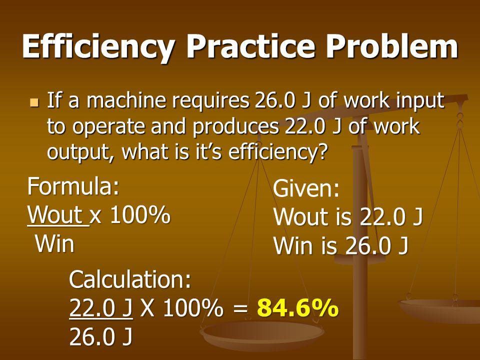 Efficiency Practice Problem