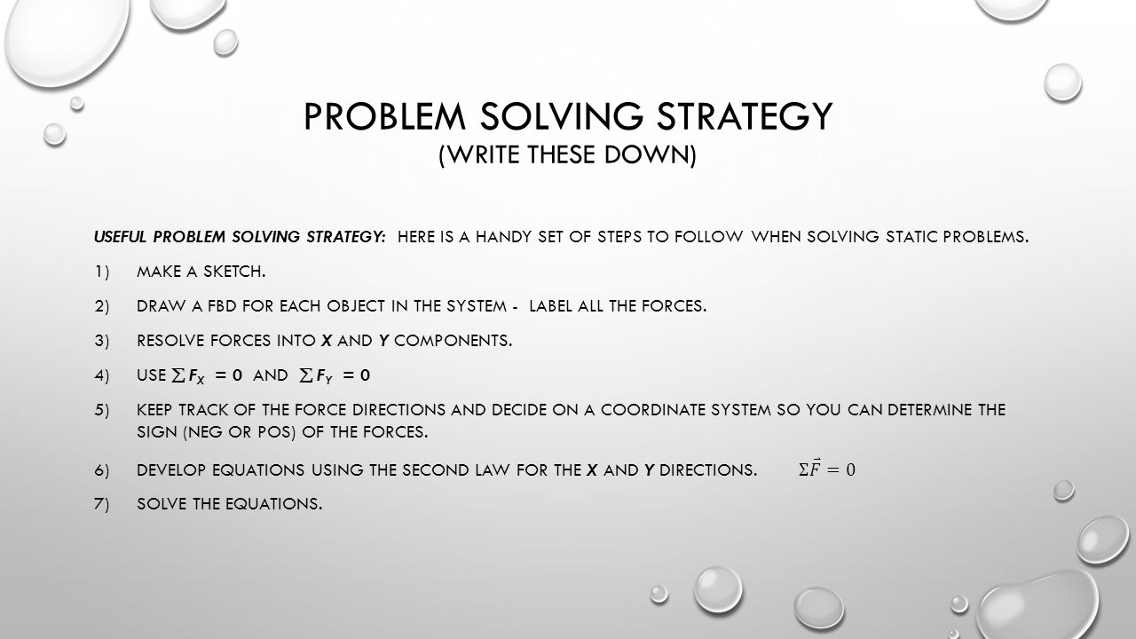 Problem solving strategy (write these down)