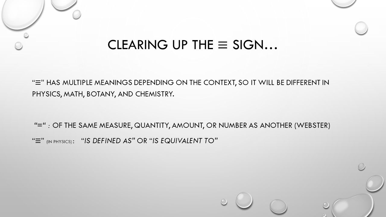 Clearing up the ≡ sign…