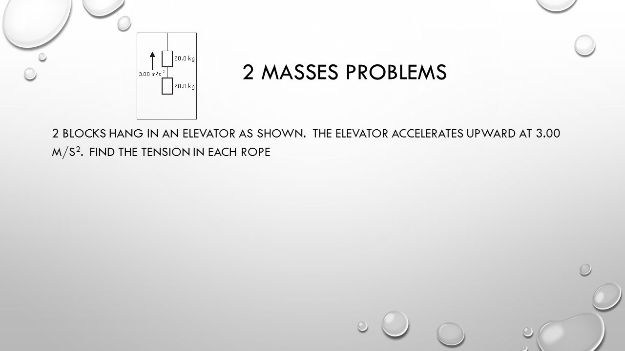 2 masses problems 2 blocks hang in an elevator as shown.