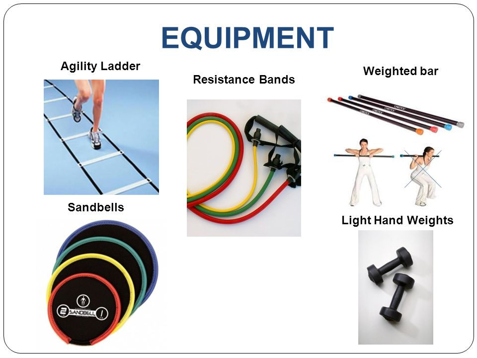 EQUIPMENT Agility Ladder Weighted bar Resistance Bands Sandbells