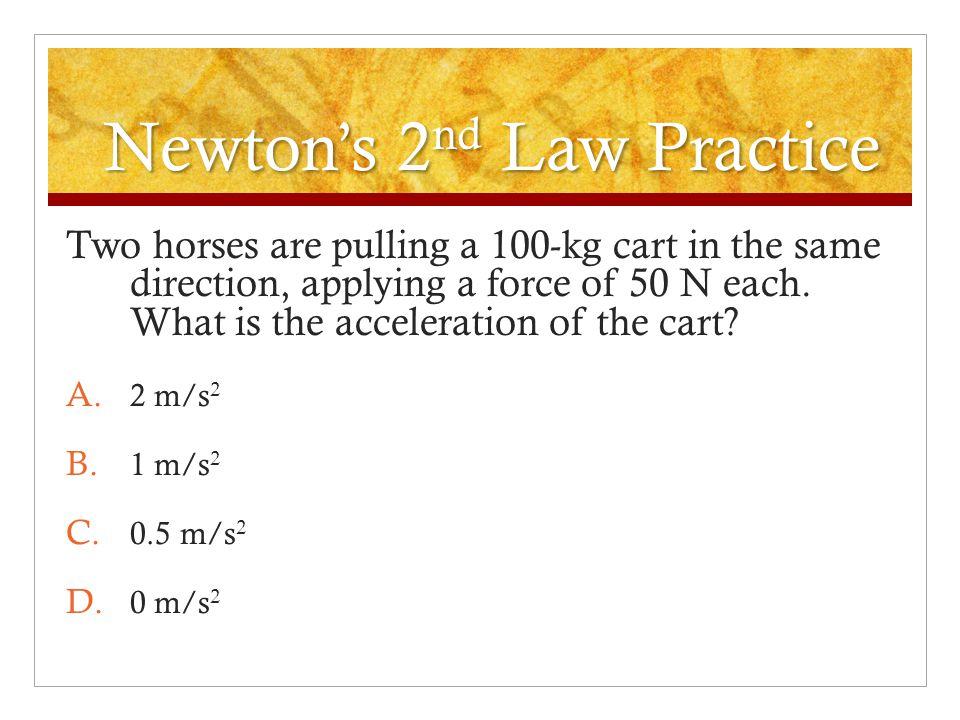 Newton's 2nd Law Practice